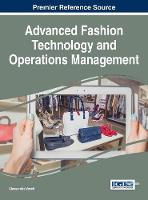 Advanced Fashion Technology and Operations Management by Alessandra Vecchi
