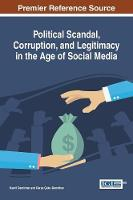 Political Scandal, Corruption, and Legitimacy in the Age of Social Media by Kamil Demirhan