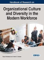 Handbook of Research on Organizational Culture and Diversity in the Modern Workforce by Bryan Christiansen