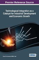 Technological Integration as a Catalyst for Industrial Development and Economic Growth by Bryan Christiansen