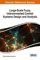 Large-Scale Fuzzy Interconnected Control Systems Design and Analysis by Zhixiong Zhong