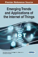 Emerging Trends and Applications of the Internet of Things by Petar Kocovic