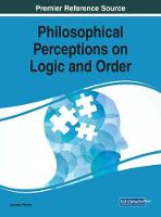 Philosophical Perceptions on Logic and Order by Jeremy Horne