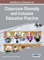 Handbook of Research on Classroom Diversity and Inclusive Education Practice by