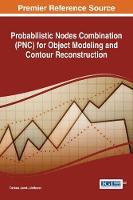 Probabilistic Nodes Combination (PNC) for Object Modeling and Contour Reconstruction by Dariusz Jacek Jakobczak