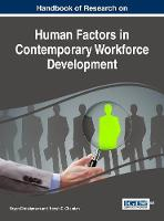 Handbook of Research on Human Factors in Contemporary Workforce Development by Bryan Christiansen