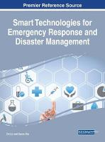 Smart Technologies for Emergency Response and Disaster Management by Liu Zhi