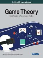 Game Theory Breakthroughs in Research and Practice by Information Resources Management Association