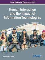 Handbook of Research on Human Interaction and the Impact of Information Technologies by Francisco Cipolla-Ficarra