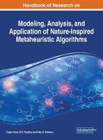 Handbook of Research on Modeling, Analysis, and Application of Nature-Inspired Metaheuristic Algorithms by Sujata Dash