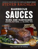 Barbecue Sauces, Rubs, and Marinades - Bastes, Butter & Glazes, Too by Steven Raichlen