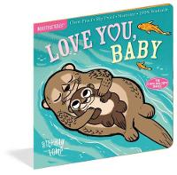 Indestructibles: Love You, Baby by Amy Pixton