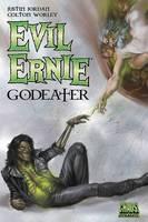 Evil Ernie: Godeater by Justin Jordan, Keith Davidsen, Colton Worley, Cezar Razek