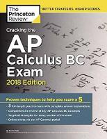 Cracking the AP Calculus BC Exam, 2018 Edition by Princeton Review