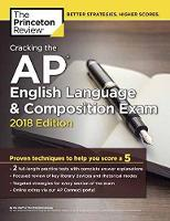 Cracking the AP English Language and Composition Exam, 2018 Edition by Princeton Review