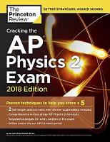 Cracking the AP Physics 2 Exam, 2018 Edition by Princeton Review