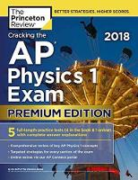 Cracking the AP Physics 1 Exam 2018 by Princeton Review