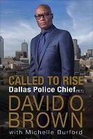 Called to Rise by Chief David O.Brown, Michelle Burford