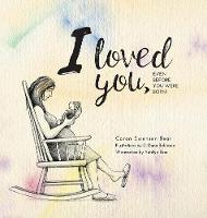 I Loved You... by Caron Swensen Bear