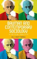 Bauman and Contemporary Sociology A Critical Analysis by Ali Rattansi