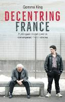 Decentring France Multilingualism and Power in Contemporary French Cinema by Gemma King