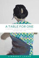 A Table for One A Critical Reading of Singlehood, Gender and Time by Kinneret Lahad