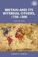Britain and its Internal Others, 1750-1800 Under Rule of Law by Dana Rabin