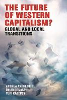 Western Capitalism in Transition Global Processes, Local Challenges by Alberta Andreotti