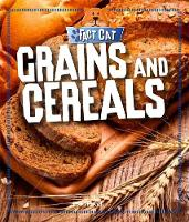 Grains and Cereals by Izzi Howell