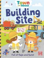 Building Site A board book filled with flaps and facts by Pat-a-Cake, Rebecca Gerlings
