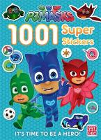 1001 Super Stickers by Pat-a-Cake, P. J. Masks