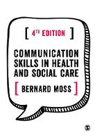Communication Skills in Health and Social Care by Bernard Moss