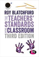 The Teachers' Standards in the Classroom by Roy Blatchford