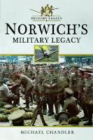 Norwich's Military Legacy by Michael Chandler