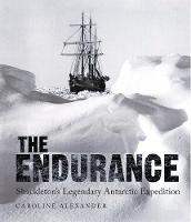 The Endurance Shackleton's Legendary Antarctic Expedition by Caroline Alexander