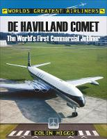 De Havilland Comet The World's First Commercial Jetliner by Colin Higgs