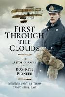 First Through the Clouds The Autobiography of a Box-Kite Pioneer by Frederick Warren Merriam