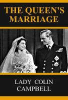 The Queen's Marriage by Lady Colin Campbell