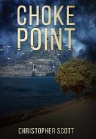 Choke Point by Christopher Scott