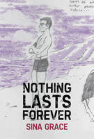 Nothing Lasts Forever by Sina Grace, Sina Grace