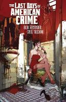 Last Days of American Crime (New Edition) by Rick Remender, Greg Tocchini