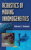 Acoustics of Moving Inhomogeneities by Andrey Grigorievitch Semenov
