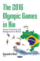 2016 Olympic Games in Rio Issues, Concerns & Background on Brazil by Cassandra Hines
