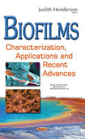 Biofilms Characterization, Applications & Recent Advances by Judith Rice Henderson
