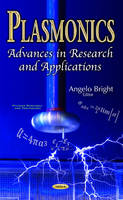 Plasmonics Advances in Research & Applications by