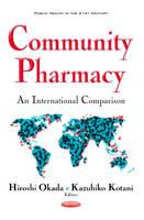 Community Pharmacy An International Comparison by Hiroshi Okada