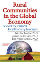 Rural Communities in the Global Economy Beyond the Classical Rural Economy Paradigms by
