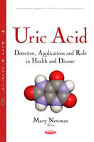 Uric Acid Detection, Applications & Role in Health & Disease by Mary Ann Newman