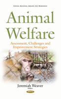 Animal Welfare Assessment, Challenges & Improvement Strategies by Jeremiah Weaver