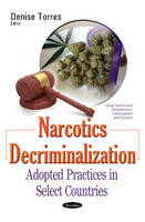 Narcotics Decriminalization Adopted Practices in Select Countries by Denise Torres